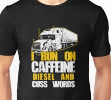 I Run On Caffeine Diesel And Cuss Words T-shirts Unisex T-Shirt