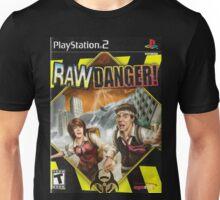 Raw Danger Unisex T-Shirt