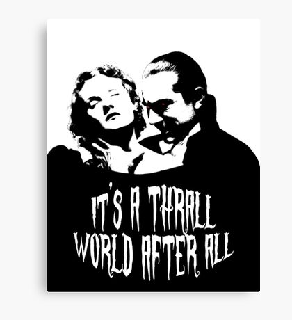It's a Thrall World After All Canvas Print