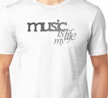 I say: Music is my life Unisex T-Shirt