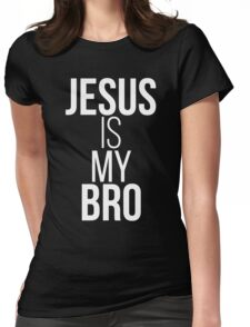 Jesus Is My Bro (Vertical) Womens Fitted T-Shirt