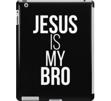 Jesus Is My Bro (Vertical) iPad Case/Skin