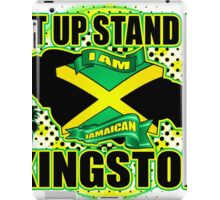 Get up Stand up i am Jamaican Kingston  iPad Case/Skin