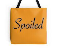 Spoiled Tote Bag