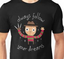 Follow Your Dream Unisex T-Shirt