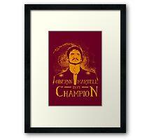 Oberyn is my Champion Framed Print