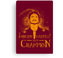 Oberyn is my Champion Canvas Print