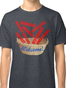 Welcome Basket Of Deplorables Catholics Rednecks Classic T-Shirt