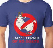 I AIN'T AFRAID OFON GOATS Unisex T-Shirt
