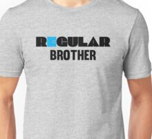 Regular Brother - Clothing and Gifts Design for Brothers Unisex T-Shirt