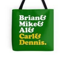 Brian & Mike & Al & Carl & Dennis. Tote Bag