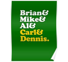 Brian & Mike & Al & Carl & Dennis. Poster