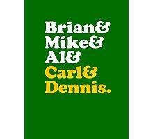 Brian & Mike & Al & Carl & Dennis. Photographic Print