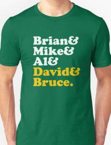 Brian & Mike & Al & David & Bruce. T-Shirt
