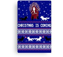 Christmas Is Coming- Santa Is Coming I Know Canvas Print