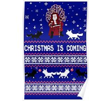Christmas Is Coming- Santa Is Coming I Know Poster
