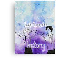 Yuri's- Born to Make History Canvas Print