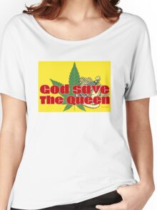 God Save The Queen - Weed Clothing and Gifts Design Women's Relaxed Fit T-Shirt