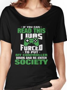 If you can read this i was forced to put my controller Women's Relaxed Fit T-Shirt