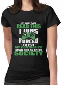 If you can read this i was forced to put my controller Womens Fitted T-Shirt
