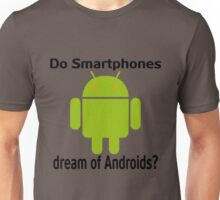 Do Smartphones dream of Androids? Unisex T-Shirt