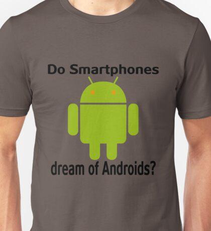 Do Smartphones dream of Androids? Unisex T-Shirt