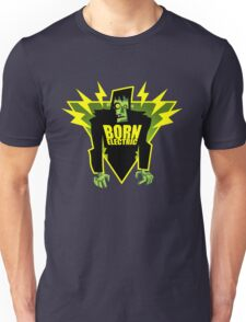 BORN ELECTRIC Unisex T-Shirt
