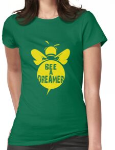 Bee A Dreamer Cool Bee Typo Design Womens Fitted T-Shirt