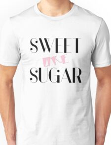 Sweet Like Sugar - Funny and cool Girly design by Sago Unisex T-Shirt