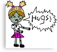 Zombies Just Want Hugs (girl) Canvas Print
