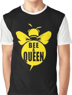 Bee A Queen Cool Bee Graphic Typo Design Graphic T-Shirt