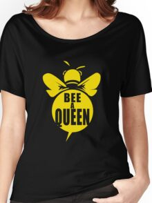 Bee A Queen Cool Bee Graphic Typo Design Women's Relaxed Fit T-Shirt