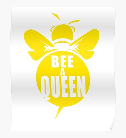 Bee A Queen Cool Bee Graphic Typo Design Poster