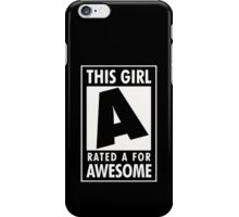 This girl is rated A for Awesome iPhone Case/Skin