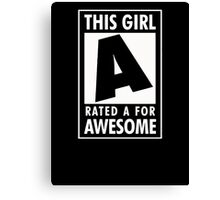 This girl is rated A for Awesome Canvas Print