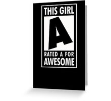 This girl is rated A for Awesome Greeting Card
