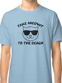 Take Meowt To The Beach Classic T-Shirt