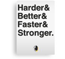 Harder & Better & Faster & Stronger. Canvas Print