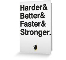 Harder & Better & Faster & Stronger. Greeting Card