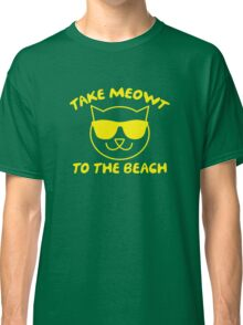 Take Meowt To The Beach Classic T-Shirt