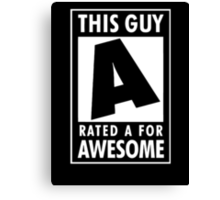 This guy is rated A for awesome Canvas Print