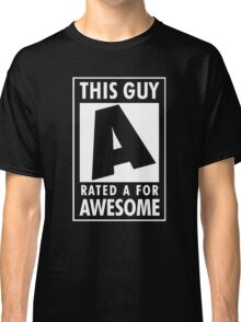 This guy is rated A for awesome Classic T-Shirt