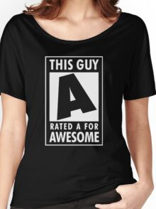 This guy is rated A for awesome Women's Relaxed Fit T-Shirt