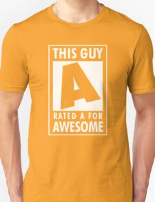 This guy is rated A for awesome Unisex T-Shirt
