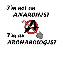 Anarchist NOT  Photographic Print