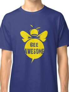Bee A Awesome Cool Bee Graphic Typo Design Classic T-Shirt