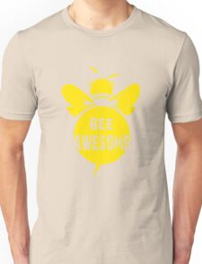 Bee A Awesome Cool Bee Graphic Typo Design Unisex T-Shirt