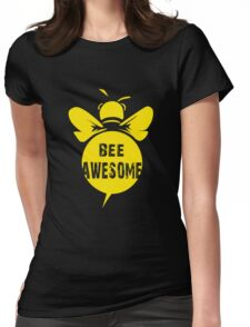 Bee A Awesome Cool Bee Graphic Typo Design Womens Fitted T-Shirt
