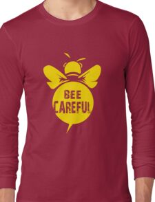 Bee Careful Cool Bee Graphic Typo Design Long Sleeve T-Shirt