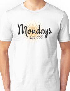 Mondays are Cool - Funny happy sunny monday design Unisex T-Shirt